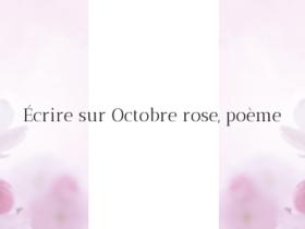 Écrire sur Octobre rose, poème