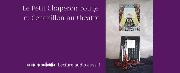 Le Petit Chaperon rouge et Cendrillon version théâtre