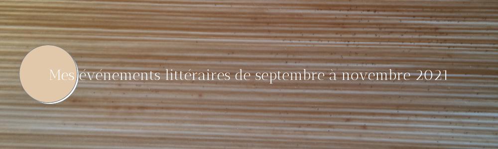 Mes événements littéraires de septembre à novembre 2021